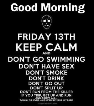 257609-Good-Morning-Friday-The-13th-Quote